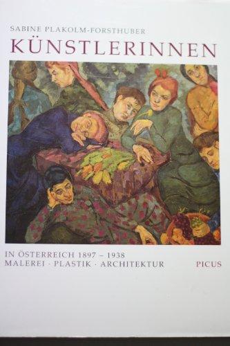 9783854521228: Künstlerinnen in Österreich 1897-1938: Malerei, Plastik, Architektur