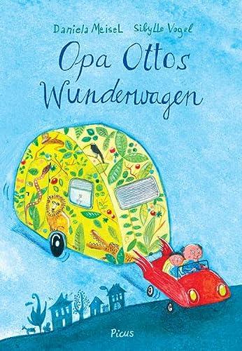 Opa Ottos Wunderwagen ; Ill. v. Vogel,: Daniela Meisel