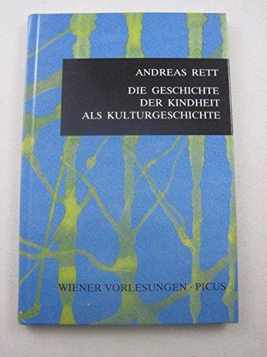 9783854523109: Die Geschichte der Kindheit als Kulturgeschichte (Wiener Vorlesungen im Rathaus) (German Edition)