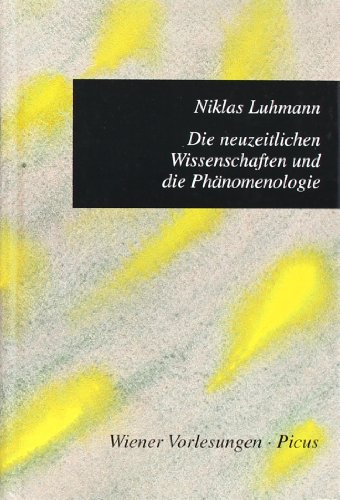 Die neuzeitlichen Entwicklungen und die Phämenologie: Luhmann, Niklas