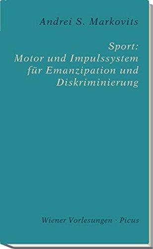 Sport: Motor und Impulssystem für Emanzipation und: Andrei Markovits