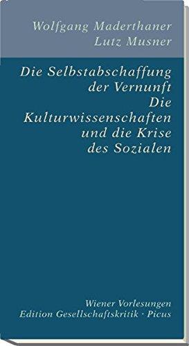 9783854525820: Die Selbstabschaffung der Vernunft: Die Kulturwissenschaften und die Krise des Sozialen