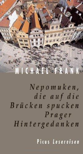 9783854527077: Nepomuken, die auf die Brücken spucken: Prager Hintergedanken (Picus Lesereisen) (German Edition)
