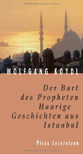 9783854527107: Der Bart des Propheten: Haarige Geschichten aus Istanbul