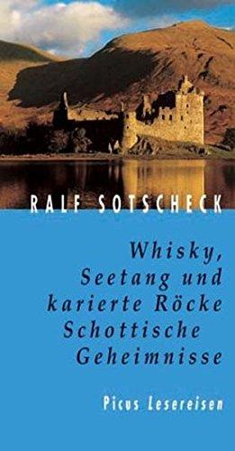Whisky, Seetang und karierte Röcke. Schottische Geheimnisse: Sotscheck, Ralf: