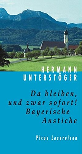 9783854527794: Da bleiben, und zwar sofort!: Bayerische Anstiche