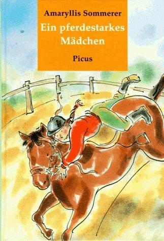 Ein pferdestarkes Mädchen!. Mit Zeichn. von Lucy Keijser