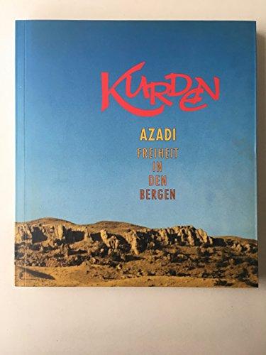Kurden: Azadi, Freiheit in den Bergen Schallaburg,: Janata, Alfred;Kren, Karin;Six,