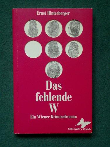 Das fehlende W. - Ein Wiener Kriminalroman. (= Edition Falter Deuticke).: Hinterberger, Ernst;