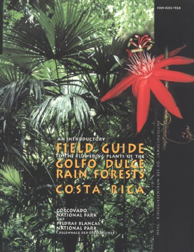 """9783854740728: An Introductory Field Guide to the Flowering Plants of the Golfo Dulce Rain Forests Costa Rica : Corcovado National Park and Piedras Blancas National Park (""""Regenwald der Österreicher"""")"""