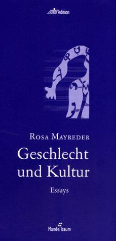 Geschlecht und Kultur : Essays. Mit einem Nachw. von Eva Geber, AUF-Edition. - Mayreder, Rosa