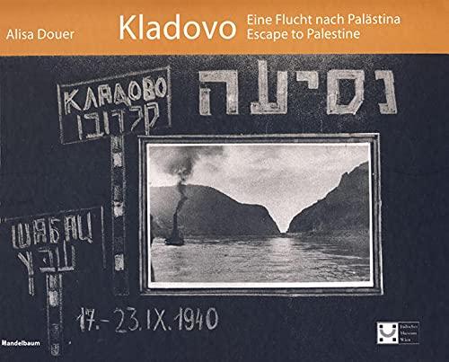 9783854760443: Kladovo: Eine Flucht nach Pal�stina /Escape to Palestine