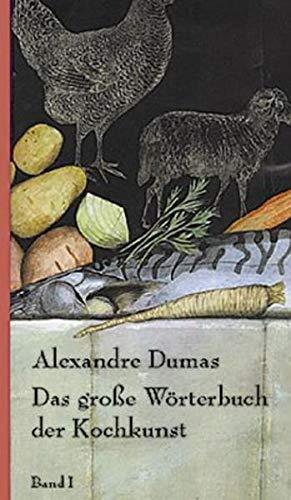 Das große Wörterbuch der Kochkunst, Band I - III.: Dumas, Alexandre