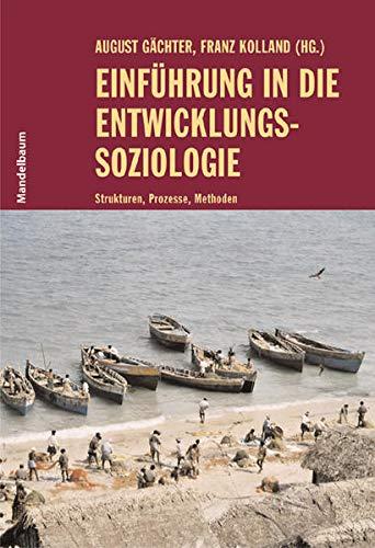 9783854761389: Einf�hrung in die Entwicklungssoziologie: Themen, Methoden, Analysen
