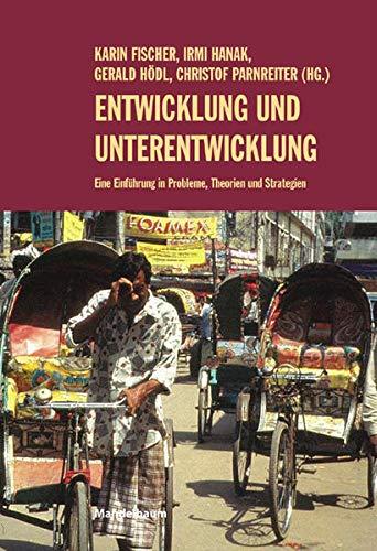 9783854761402: Entwicklung und Unterentwicklung: Eine Einführung in Probleme, Theorien und Strategien
