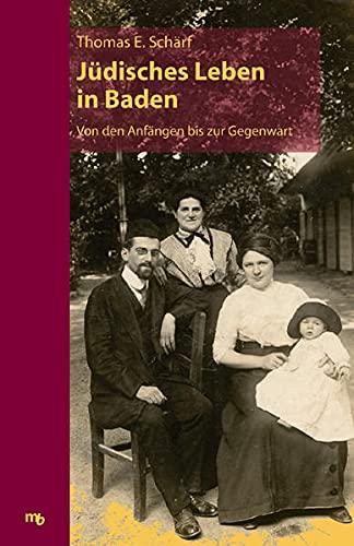 Jüdisches Leben in Baden. Von den Anfängen: Thomas E. Schärf