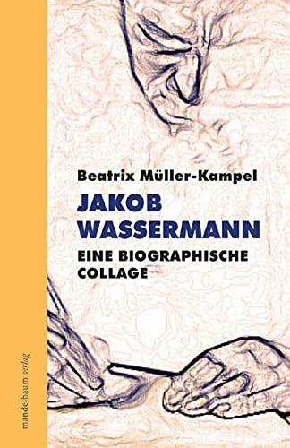 9783854762157: Jakob Wassermann: Eine biolgraphische Collage
