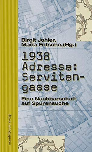 1938 Adresse: Servitengasse: Birgit Johler