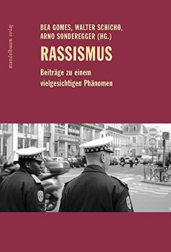 Rassismus. Beiträge zu einem vielgesichtigen Phänomen. (Gesellschaft,: Gomes, Bea, Walter