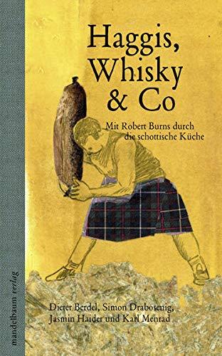 9783854764120: Haggis, Whisky & Co: Mit Robert Burns durch die schottische Küche