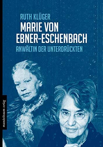 9783854765219: Marie von Ebner-Eschenbach: Anwältin der Unterdrückten