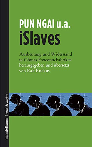 9783854766209: iSlaves: Ausbeutung und Widerstand in Chinas Foxconn-Fabriken