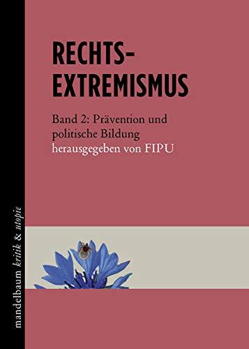 9783854766483: Rechtsextremismus: Band 2: Prävention und politische Bildung