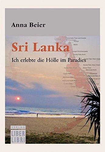 9783854810568: Sri Lanka: Ich erlebte die Hölle im Paradies