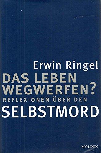 9783854850243: Das Leben wegwerfen?: Reflexionen uber den Selbstmord (German Edition)