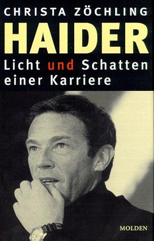 Haider - Licht und Schatten einer Karriere - Zöchling, Christa