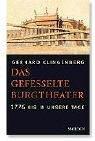 Das gefesselte Burgtheater. 1776 bis in unsere: Gerhard Klingenberg
