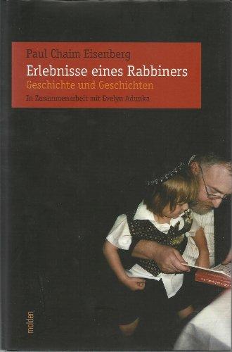 Erlebnisse eines Rabbiners. Geschichte und Geschichten. In Zusammenarbeit mit Evelyn Adunka.: ...