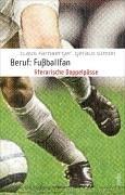 Beruf: Fußballfan : eine Passion , literarische Doppelpässe. Gerald Simon: Farnberger, ...