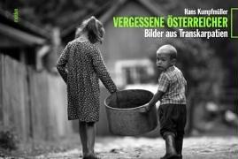 9783854851646: Vergessene Österreicher. Bilder aus Transkarpatien