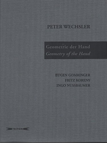 Peter Wechsler Geometrie Der Hand: Geometry of the Hand: Gomringer, Eugen; Clara Diament De Sujo; ...