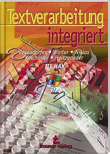 9783854876083: Textverarbeitung integriert III/3 HAK/HAS Word XP