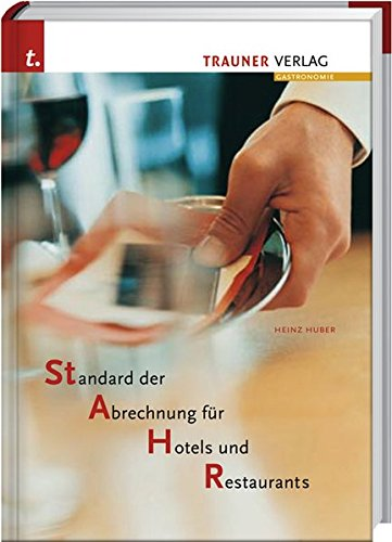 STAHR, Standard der Abrechung für Hotels und Restaurants: Heinz Huber