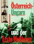9783854890126: Osterreich-Ungarn und der Erste Weltkrieg, 1914-1918: Bildband (German Edition)