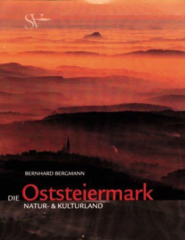 9783854890676: Die Oststeiermark: Natur- & Kulturland