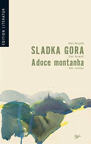 Sladka Gora - Eine Auswahl: A doce: Hergouth, Alois