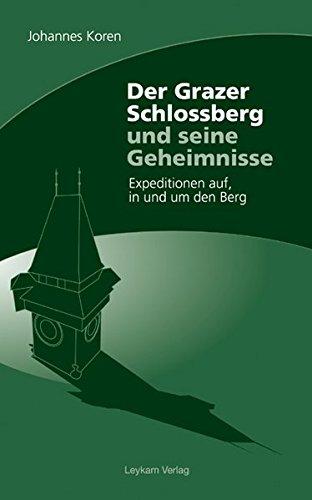 9783854891505: Der Grazer Schlossberg und seine Geheimnisse