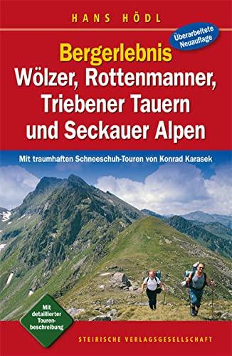 9783854891789: Bergerlebnis Wölzer, Rottenmanner, Triebener Tauern und Seckauer Alpen: Mit traumhaften Schneeschuh-Touren von Konrad Karasek