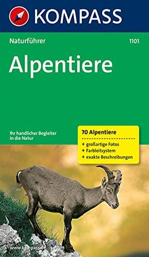 9783854915737: Naturführer Alpentiere: Natur sehen und verstehen. 70 Alpentiere