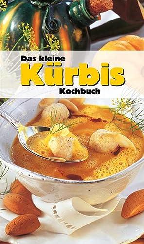 Das kleine Kürbis-Kochbuch: Calis, Ursula
