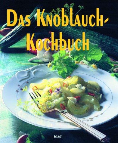 9783854920007: Das Knoblauch-Kochbuch
