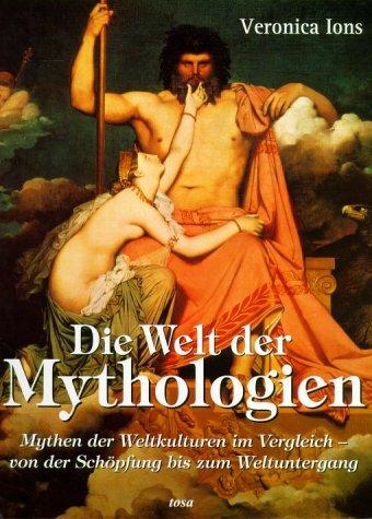 9783854922247: Die Welt der Mythologien