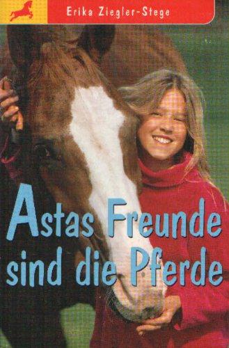 9783854926887: Astas Freunde sind die Pferde