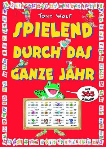 9783854928522: Spielend durch das ganze Jahr: Ein Kalenderbuch mit 365 Türchen zum Öffnen