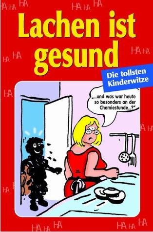 Lachen ist gesund.: Lachauer, Ulla