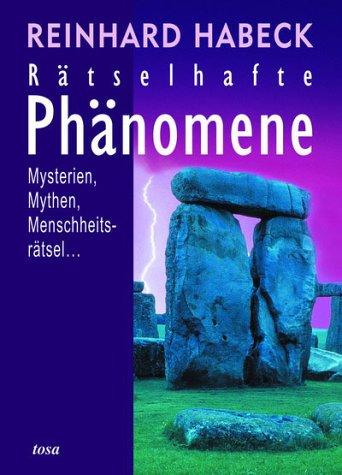 9783854929246: R�tselhafte Ph�nomene: Mysterien, Mythen, Menschheitsr�tsel...